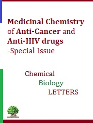 Medicinal Chemistry in Anti-Cancer and Anti-HIV advances – Special Issue of Chemical Biology Letters